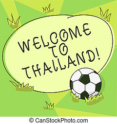 Conceptual hand writing showing Welcome To Thailand. Business photo showcasing inviting showing or tourist to visit your home country Soccer Ball on the Grass and Blank Round Color Shape photo.