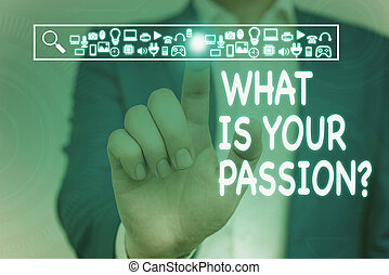 Conceptual hand writing showing What Is Your Passion Question. Business photo showcasing asking about his strong and barely controllable emotion Male wear formal suit presenting presentation smart device.