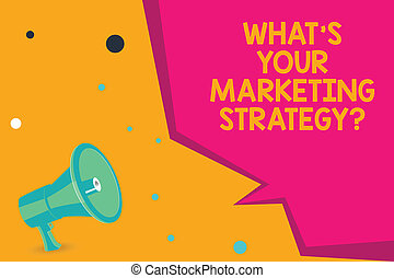 Conceptual hand writing showing What S Is Your Marketing Strategyquestion. Business photo text Establish your advertising plan Megaphone Loudspeaker and Blank Geometric shape Half Speech Bubble.
