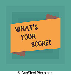 Conceptual hand writing showing What S Your Score. Business photo text Personal grade rating on a competition game or study Blank Color Folded Banner Strip Flat Style Announcement Poster.