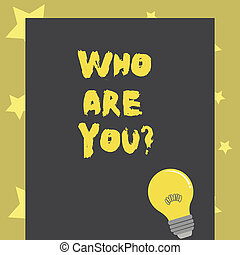 Conceptual hand writing showing Who Are You. Business photo text Introduce Identify yourself demonstratingality likes dislikes