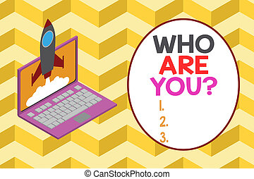 Conceptual hand writing showing Who Are You Question. Business photo showcasing asking about someone identity or demonstratingal information Rocket launching clouds laptop Startup project growing SEO.