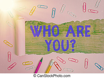 Conceptual hand writing showing Who Are Youquestion. ...