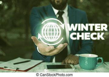Conceptual hand writing showing Winter Check. Business photo text Coldest Season Maintenance Preparedness Snow Shovel Hiemal.