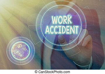 Conceptual hand writing showing Work Accident. Business photo showcasing Mistake Injury happened in the job place Getting hurt Elements of this image furnished by NASA.