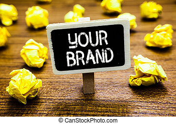 Conceptual hand writing showing Your Brand. Business photo...