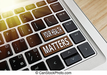 Conceptual hand writing showing Your Health Matters. Business photo text good health is most important among other things Colored PC keyboard key With Accessories on Empty background.