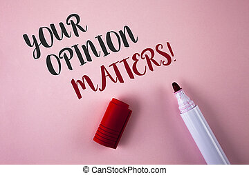 Conceptual hand writing showing Your Opinion Matters Motivational Call. Business photo showcasing Client Feedback Reviews are important written on Plain Pink background Marker next to it.