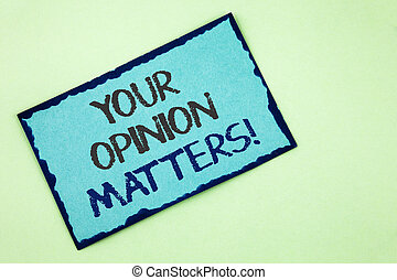 Conceptual hand writing showing Your Opinion Matters Motivational Call. Business photo text Client Feedback Reviews are important written on Sticky Note Paper on plain background.