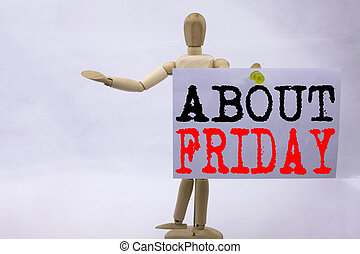 Conceptual hand writing text caption inspiration showing Friday Business concept for Friday - happy end of the week written on sticky note sculpture background with space