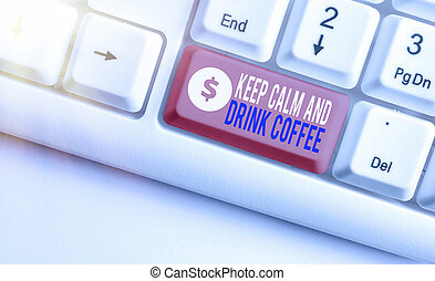 Conceptual hand writing text caption inspiration showing Keep Calm And Drink Coffee. Business concept for encourage an individual to enjoy caffeine drink and relax written on announcement road sign with background and copy space
