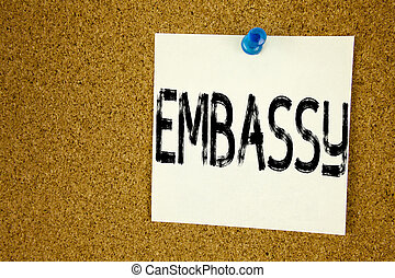 Conceptual hand writing text caption inspiration showing Embassy. Business concept for Tourist Visa Application written on sticky note, reminder cork background with copy space