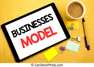 Conceptual hand writing text caption showing Businesses Model. Business concept for Project For Business Written on tablet laptop, wooden background with sticky note, coffee and pen