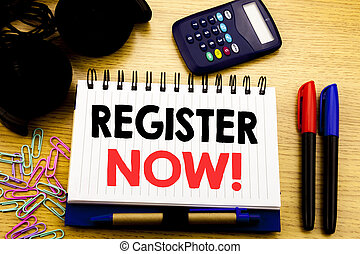 Conceptual hand writing text caption showing Register Now. Business concept for Join for Membership written on notebook book on the wooden background in Office with laptop coffee