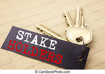 Conceptual hand writing text caption showing Stake Holders. ...