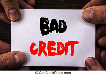 Conceptual hand writing text showing Bad Credit. Concept...