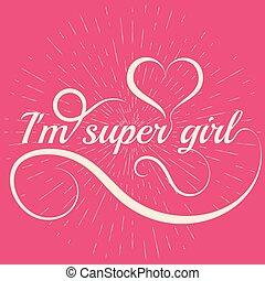 Conceptual handwritten phrase Super girl. Hand drawn tee ...