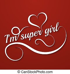 Conceptual handwritten phrase Super girl