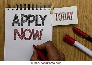 conceptual, letra de mano, actuación, aplicar, now., empresa / negocio, foto, texto, un, acto, de, un, persona, a, adquirir, el, trabajo, relacionado, a, el, profesión, hombre, tenencia, marcador, cuaderno, tabla de madera, para, hoy, café, cup.