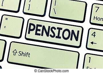 conceptual, letra de mano, actuación, pension., empresa / negocio, foto, showcasing, ingresos, seniors, ganar, después, retiro, ahorra, para, anciano, años