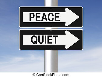 Conceptual one way street signs indicating Peace and Quiet