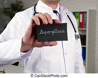 Conceptual photo about Aspergillosis  with handwritten text.