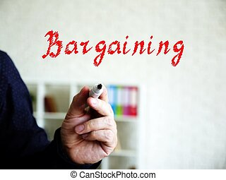 Conceptual photo about Bargaining with handwritten text.