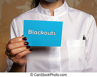 Conceptual photo about Blackouts  with handwritten text.