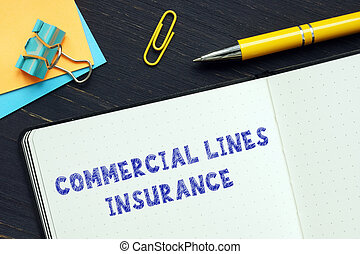 Conceptual photo about COMMERCIAL LINES INSURANCE with handwritten text.