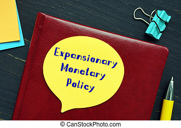 Conceptual photo about Expansionary Monetary Policy with written phrase.
