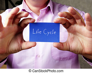 Conceptual photo about Life Cycle  with handwritten text.