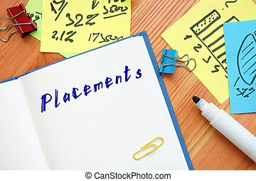 Conceptual photo about Placements with handwritten text.