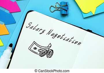 Conceptual photo about Salary Negotiation with handwritten text.