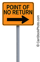 Conceptual road sign indicating Point of No Return