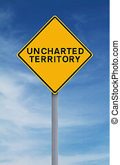 Uncharted Territory - Conceptual road sign indicating ...