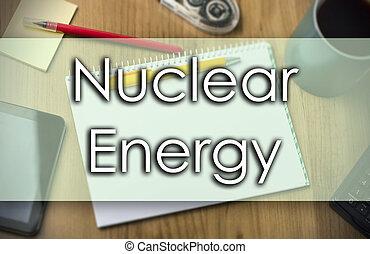 concetto, affari, energia nucleare, -, testo