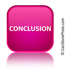 Conclusion special pink square button - Conclusion isolated ...