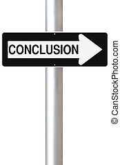 Conclusion This Way - A modified one way street sign ...