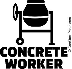 Concrete worker with cement mixer