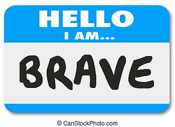 confiance, courageux, nom, intrépide, autocollant, étiquette, courage, bonjour