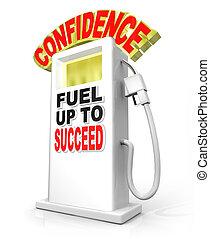 Confidence Fuel Up Succeed Gas Pump Powers Confident Attitude