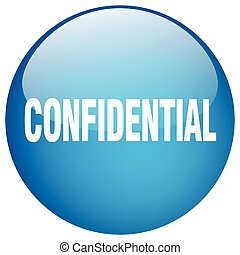 confidential blue round gel isolated push button