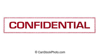 """Confidential - \""""Confidential\"""" in closeup, with red ink..."""