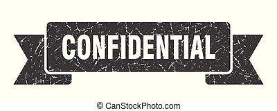 confidential grunge ribbon. confidential sign. confidential ...