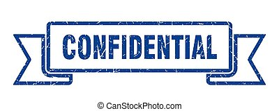 confidential grunge ribbon. confidential sign. confidential ...