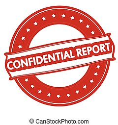 Confidential report - Rubber stamp with text confidential...