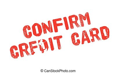 Confirm Credit Card rubber stamp. Grunge design with dust...