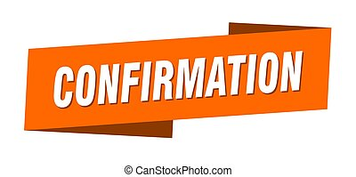 confirmation banner template. ribbon label sign. sticker - ...