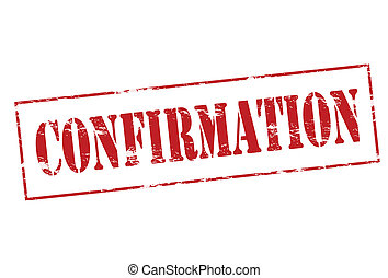 Confirmation - Rubber stamp with word confirmation inside,...
