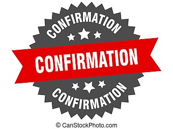 confirmation round isolated ribbon label. confirmation sign